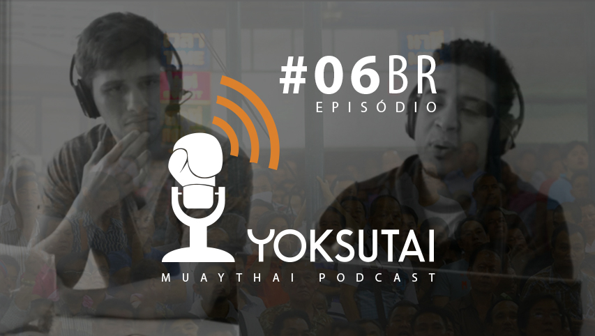 Videocast #06BR – Muay Boran vs Muaythai