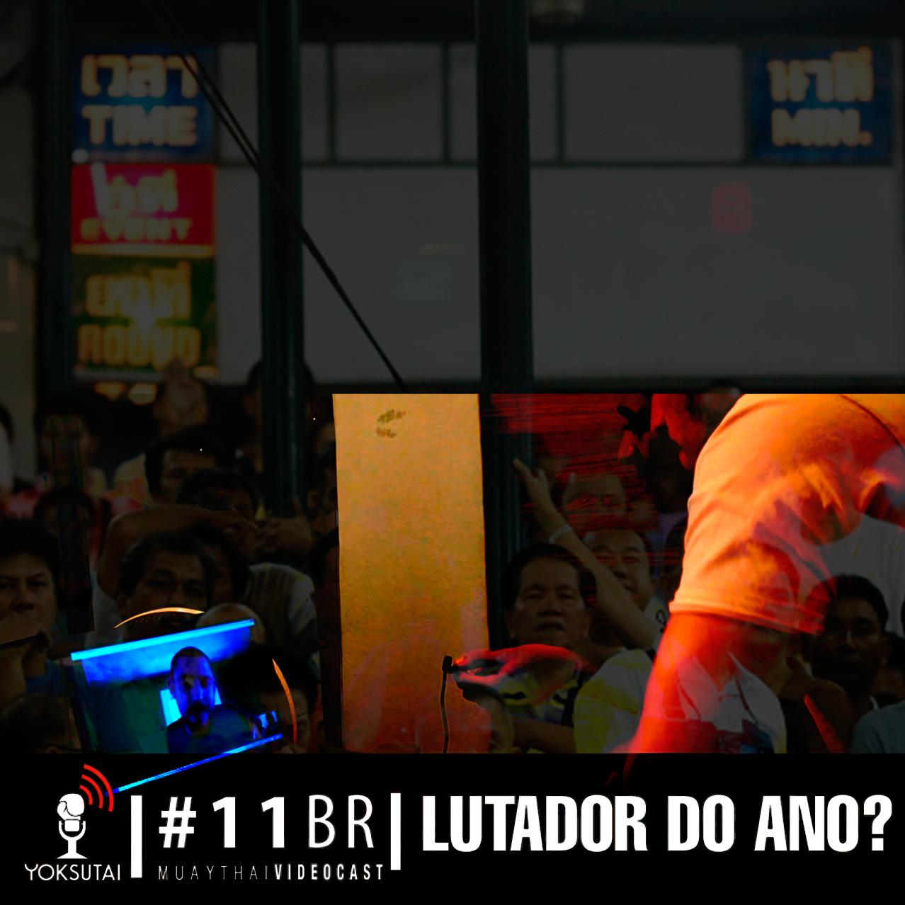 Videocast #11 – Quem vai ser o lutador do ano 2015?