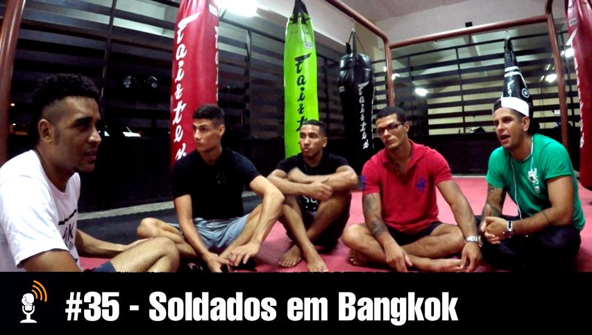 #35 – Soldados em Bangkok