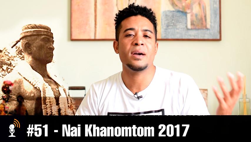 #51 – Semana de Nai Khanomtom