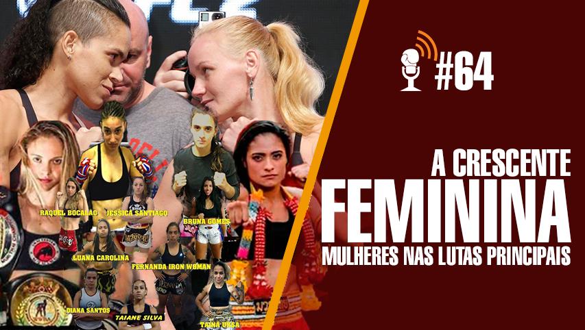 #64 – Mulheres são luta principal esse final de semana
