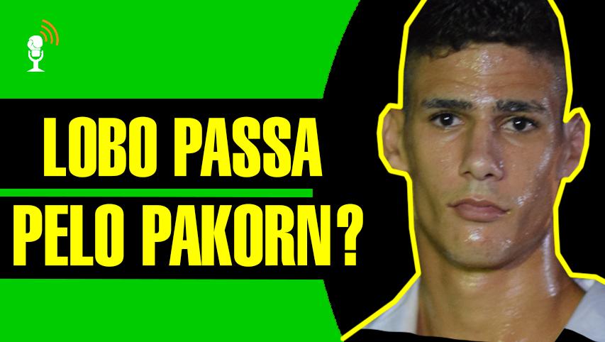 Lobo vs Pakorn no próximo domingo, será que passa?