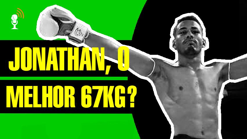 Jonathan é o melhor 67kg do Brasil?