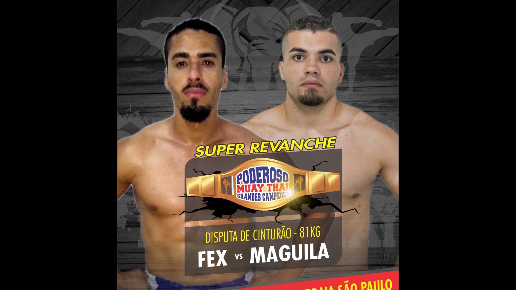 Com Margutti fora, Fex e Maguila disputam cinturão do Poderoso Muaythai
